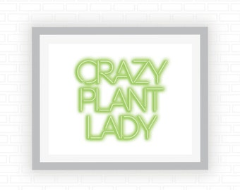 Crazy plant lady - green neon sign light illustration - printable wall art - Digital wall decor - INSTANT DOWNLOAD