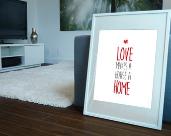 Love Makes A House A Home - Custom Minimal Modern Art Typography Poster Print Abstract