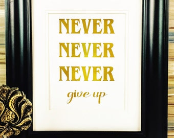 Gold Foil Print, Never Give Up, cubicle print, Winston Churchill, Word Art, Wall Decor, inspiration print, Real Foil
