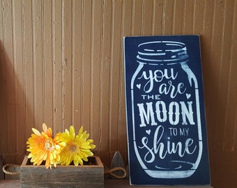 You are the Moon to my Shine Wooden Sign