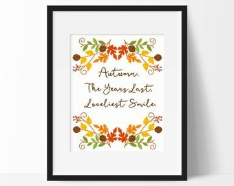 Autumn Decor, Autumn The Years Last Loveliest Smile Art Print, Fall Printable Art, 8 x 10 Typography Print, Instant Download Fall Decor