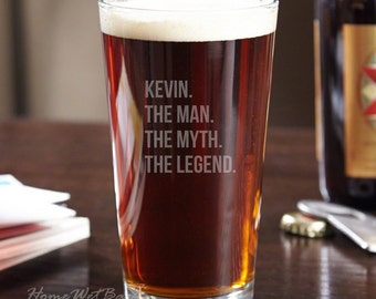 The Man The Myth The Legend Custom Pint Glass - Dad Gifts