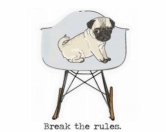 A4 Pug 'Break the rules' Eames rocker print