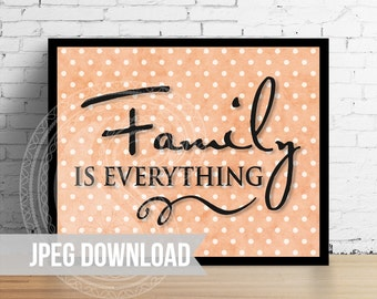 """High Resolution JPEG """"Family is Everything"""" on coral polka dot background - Personal Use Only"""