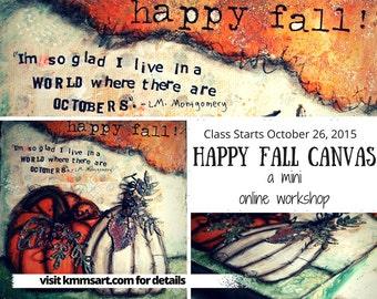 Happy Fall Canvas- A Mini Online Workshop// Mixed Media Workshop// Holiday Online Workshop// Fall Season Art Workshop