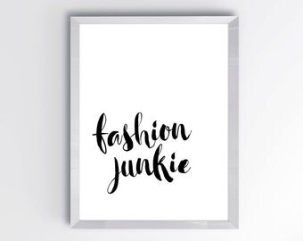 Black and White Fashion Junkie PRINTABLE - Fashion Wall Print - Fashion Wall Art - Modern Fashion Print - Fashion Lover Print
