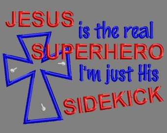 Buy 3 get 1 free!Jesus is the real superhero, I'm just His sidekick, Christian embroidery design, Jesus superhero 5x7 4x4