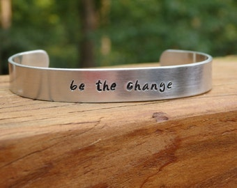 Be The Change Aluminum Cuff Bracelet Graduation Gift
