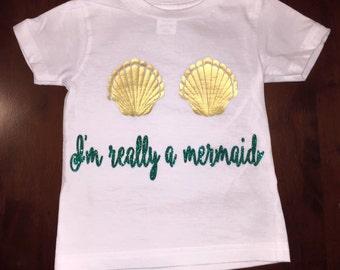 Toddler Mermaid Shirt-Mermaid shell shirt, I'm really a mermaid, Mermaid birthday party,funny onesie, mermaid onesie, cute girls shirt