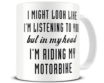 Motorcycle Gifts - Motorbike Gifts - Motorbike Mug - In My Head I'm Riding My Motorbike Mug - Motorcycle Mug Biker Gift - MG521
