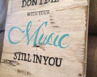 Don't Die With Your Music Still In You. Wayne Dyer. Distressed Rustic Wood Sign. Home Decor.