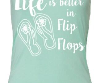 Life is Better in Flip Flops tank, women's tank top, flip flop beach shirt