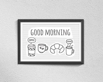 "POSTER PRINTABLE Good morning. Size 7""x5"" (18x13cm)"