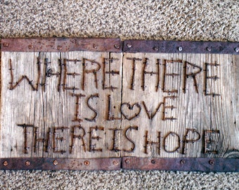 Where There Is Love There is  Hope Rustic Wall decor Barn Wood Rusty Metal-Nail Sign.