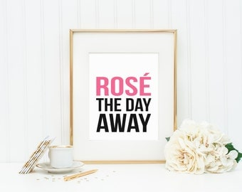 Rose the Day Away Typography Art Print | 8x10 Digital Printable