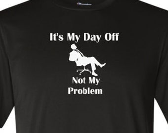 My Day Off funny shirt