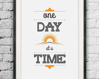 One Day at a Time, Typographic Print, Motivational Quotes, Wall Decor, Minimalist Art, Quote Prints, Instant Download, Printable Digital Art