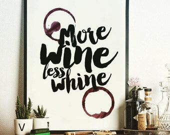 More wine less whine Poster, Print, Wall Art, Wall Prints, Typography Print, Wall Decor, Home Decor, Decor, Decoration, Interior Design