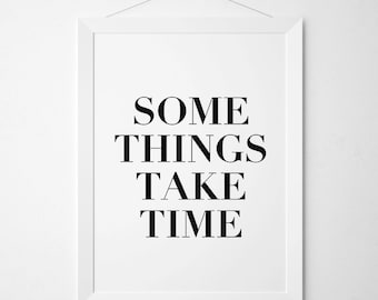 Some Things Take Time, Printable Poster, Motivational Print, Instant Download, Digital Wall Decor, Wall Art, Printable Quote, Inspirational