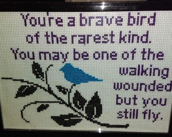 You're a brave bird of the rarest kind