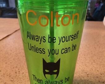 Personalized Batman glass, batman straw tumbler, personalized name batman glass, Always be Yourself Unless You Can Be Batman Then Be Batman