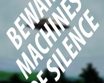 Beware Machines of Silence