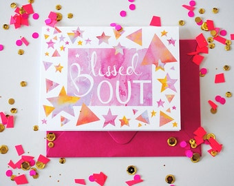 Blissed Out Card, because life is so good