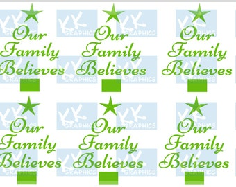 Crafting Decal - Our Family Believes Quote
