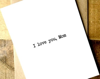 Card for Mom - I love you Mom - Mother's Day Card - Happy Birthday Mom Card - Mom Card