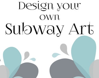 Design your own Subway Art, Completely Custom Subway Art, Digital Download, Printable Subway Art, Choose words and colors