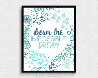 SALE -  Dream The Impossible Dream, Typographic Quote, Typographic Print, Floral Wreath, Ombre Blue, Shades Of Blue, Nursery, Handletter