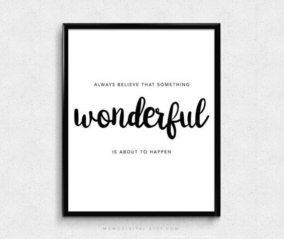 Always Believe Something Wonderful: SALE Always Believe That Something Wonderful Is About To