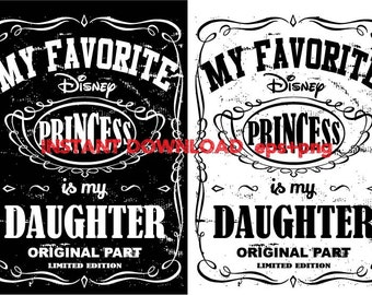 My favorite disney princess is my Daughter Clip Art,T shirt, iron on , sticker, Vectors files ,Personal Use