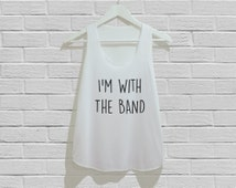 I'm With The Band Tank Top Women Tank Top Size S M L