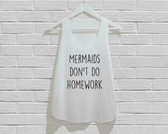 Mermaids don't do homework Tank Top Women Tank Top Tunic TShirt T Shirt Singlet - Size S M L