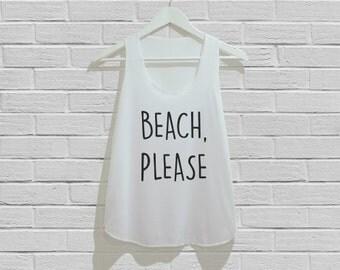 Beach, Please Tank Top Women Tank Top Size S M L