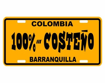 100% Costeño - Colombia Decorative License Plate - Placa Barranquilla