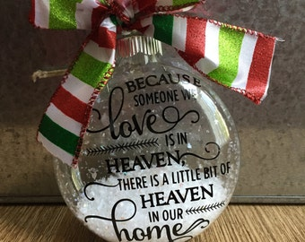 Because someone we love is in Heaven, there's a little bit of Heaven in our Home- Christmas Ornament, In Remembrance of