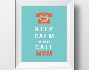 Keep Calm Poster, Inspirational Quote, Inspirational Wall Art, Quote Posters, Keep Calm and Call Mom, Motivational Quotes, Keep Calm Posters