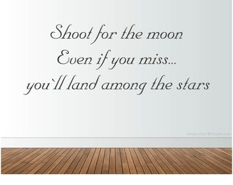Wallsticker | Shoot for the moon, Even if you miss... you'll land among the stars