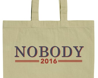 Nobody For President 2016 Funny Political 15 Inch Canvas Tote Bag