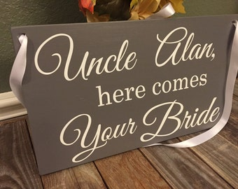 Uncle Here Comes Your Bride Sign, Ring Bearer Sign, Here Comes the Bride Sign, Flower Girl, Custom Wood Sign with Ribbon by OneDayMoreDecor