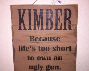 Kimber, Because Life's too short to own an ugly gun Sign