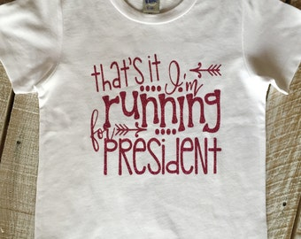 Running For President-Girls' Tee or Onesie