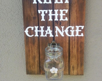 Keep the Change Laundry Sign