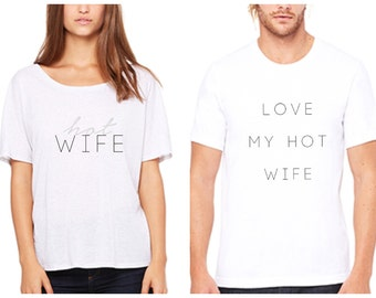 Husband and Wife Shirt - Hot Wife - set of 2 shirts
