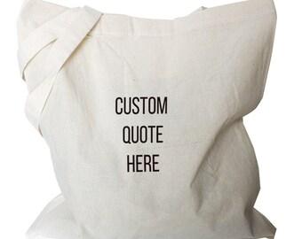 Custom Tote Bag - Custom Canvas Tote - Custom Tote - Quote tote Bag