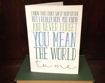 Blank inside greeting card just because you mean the world to me