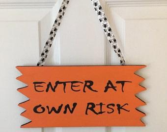 Halloween Sign - Enter At Own Risk