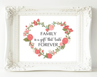Printable Wall Art, Family is a gift that lasts forever, 8x10 family Quote printable, Home Decor print, Love Wall art